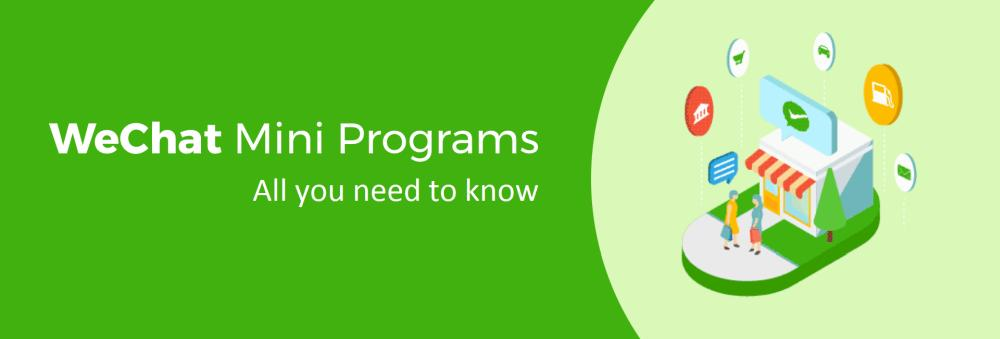 WeChat Mini-Programs - All you need to know.