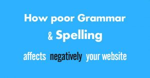 How poor grammar and spelling can negatively affect your website